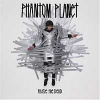 200px-Phantom_Planet_-_Raise_the_Dead